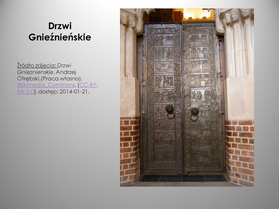 Drzwi Gnieźnieńskie Źródło zdjęcia: Drzwi Gnieznienskie, Andrzej Otrębski,(Praca własna), Wikimedia_Commons, [CC-BY-SA-3.0], dostęp: 2014-01-21.
